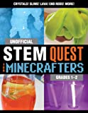 Unofficial STEM Quest for Minecrafters: Grades 1–2 (STEM for Minecrafters)