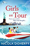 Girls on Tour: A deliciously fun laugh-out-loud summer read