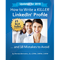 How to Write a KILLER LinkedIn Profile... And 18 Mistakes to Avoid: Updated for 2019 (14th Edition) (English Edition)