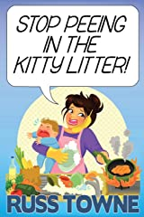 Stop Peeing in the Kitty Litter!: Humorous and Heartwarming Stories on Parenting Paperback