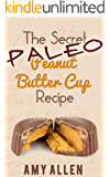 "The Secret PALEO ""Peanut Butter"" Cup Recipe - Easy, Fast, and Gluten-Free! (English Edition)"