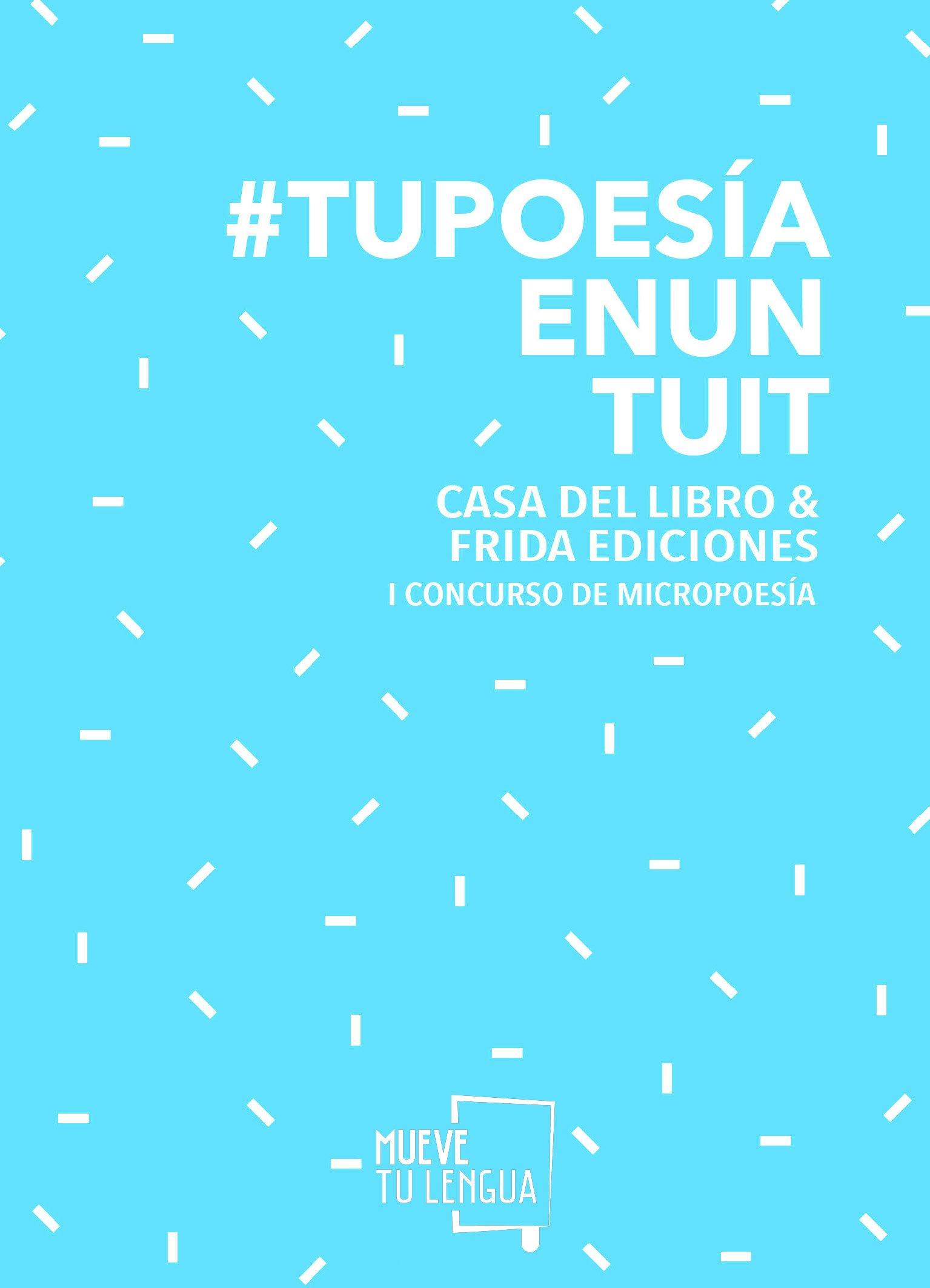 #Tupoesíaenuntuit: 1er Concurso de Micropoesía Frida & CDL Poesia: Amazon.es: Vv.Aa.: Libros