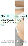 The Boarding School Part 3