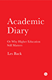 Academic Diary: Or Why Higher Education Still Matters (MIT Press)