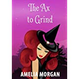 The Ax to Grind (Enchanted Bay Witch Cozy Mystery Book 1)