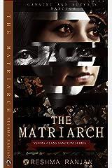 The Matriarch: Gayatri and Surya's Sanctum (The Verma Clan's Sanctum Series Book 4) Kindle Edition