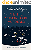 'Tis the Season to Be Murdered: A Christmas Mystery (Susan Henshaw Book 8)