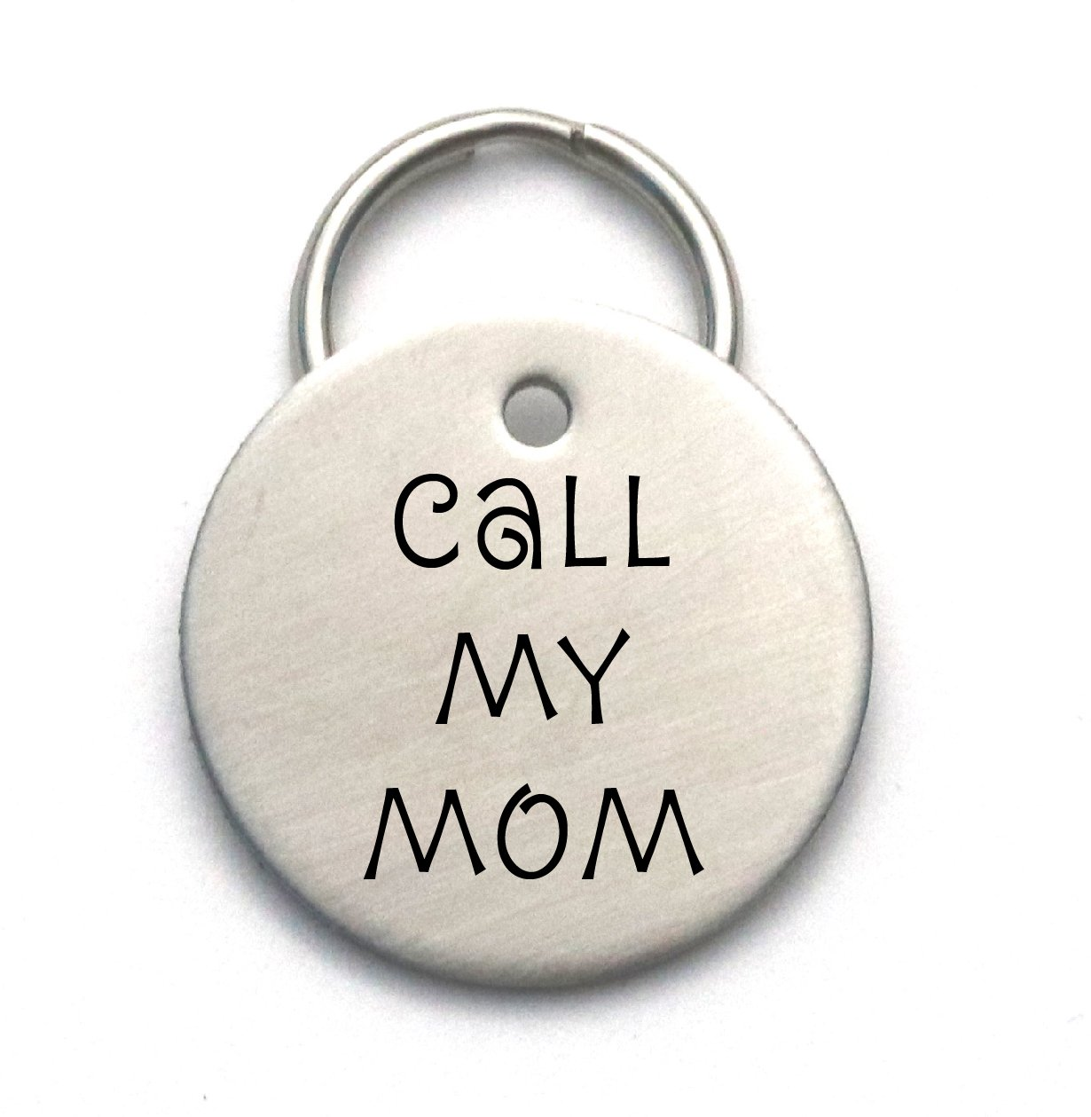 Call My Mom, Dad, or Mum - Customized Dog Tag