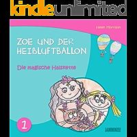 Kinderbücher: Die Magische Halskette - Zoe und der Heißluftballon (Kinderbücher, kinderbücher ab 10 jahre,kinderbücher ab 6 jahre, gute-nacht-geschichten, kinderbücher ab 8 jahre, kinderbücher ab 12)