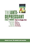The Antidepressant Fact Book: What Your Doctor Won't Tell You About Prozac, Zoloft, Paxil, Celexa, And Luvox