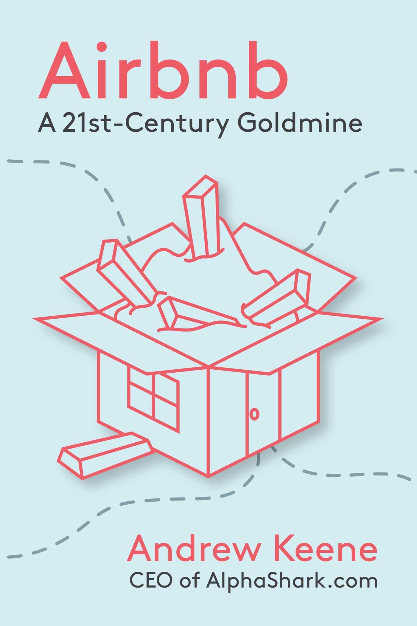Read Online Airbnb: A 21st-Century Goldmine ebook