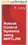 Robust Control Systems using MATLAB (English Edition)