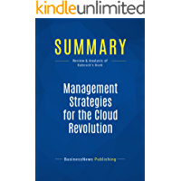 Summary: Management Strategies for the Cloud Revolution: Review and Analysis of Babcock's Book