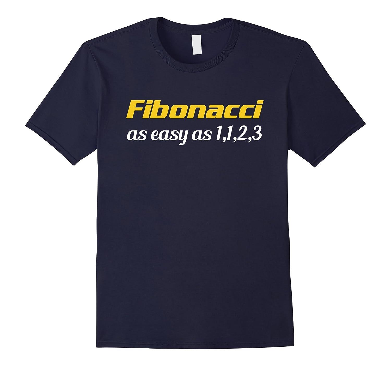 Fibonacci Its As Easy As 1 1 2 3 Design Math Teacher Gift T-Shirt-RT