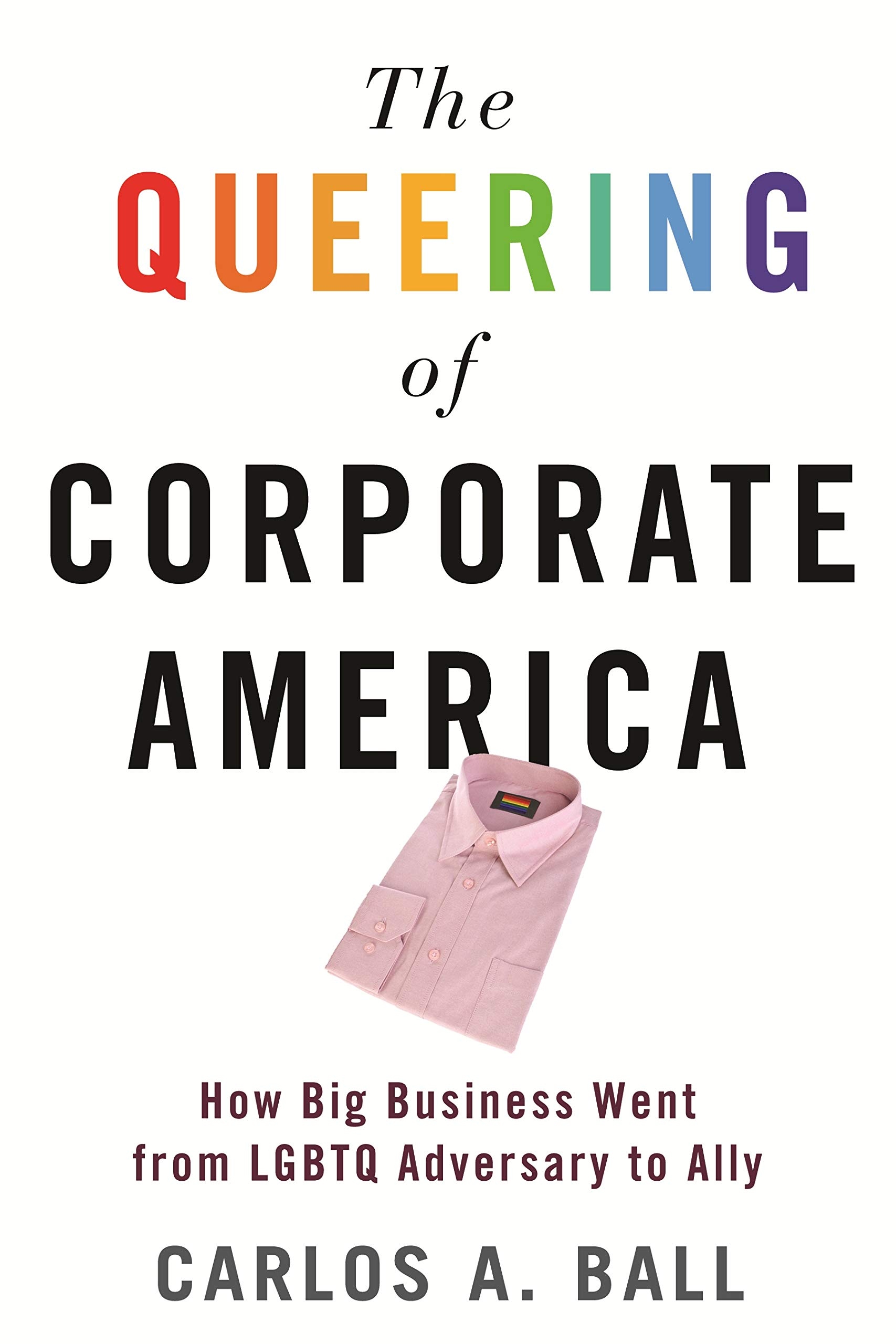 """Image result for queering of corporate america carlos ball"""""""