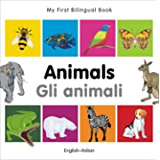 My First Bilingual Book–Animals (English–Italian) (Italian and English Edition)