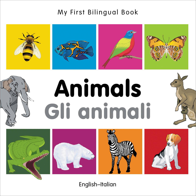 My First Bilingual Book–Animals (English–Italian) (Italian and English Edition) pdf epub