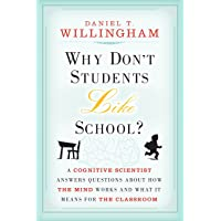 Why Don't Students Like School?  a Cognitive Scientist Answers Questions About How the Mind Works and What It Means for the Classroom