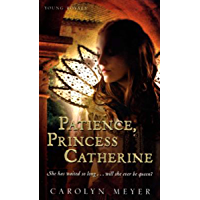 Patience, Princess Catherine (Young Royals Book 4)