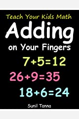 Teach Your Kids Math: Adding on Your Fingers Kindle Edition