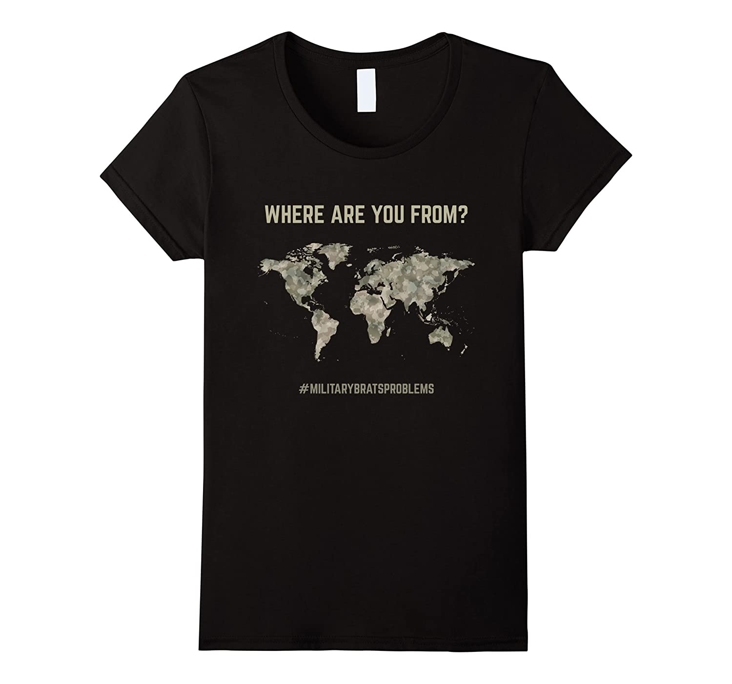 Where Are you from Military Funny Army Brats T-Shirt