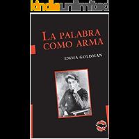 La palabra como arma (Utopía Libertaria nº 36) (Spanish Edition)