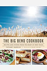The Big Bend Cookbook: Recipes and Stories from the Heart of West Texas (American Palate) Paperback