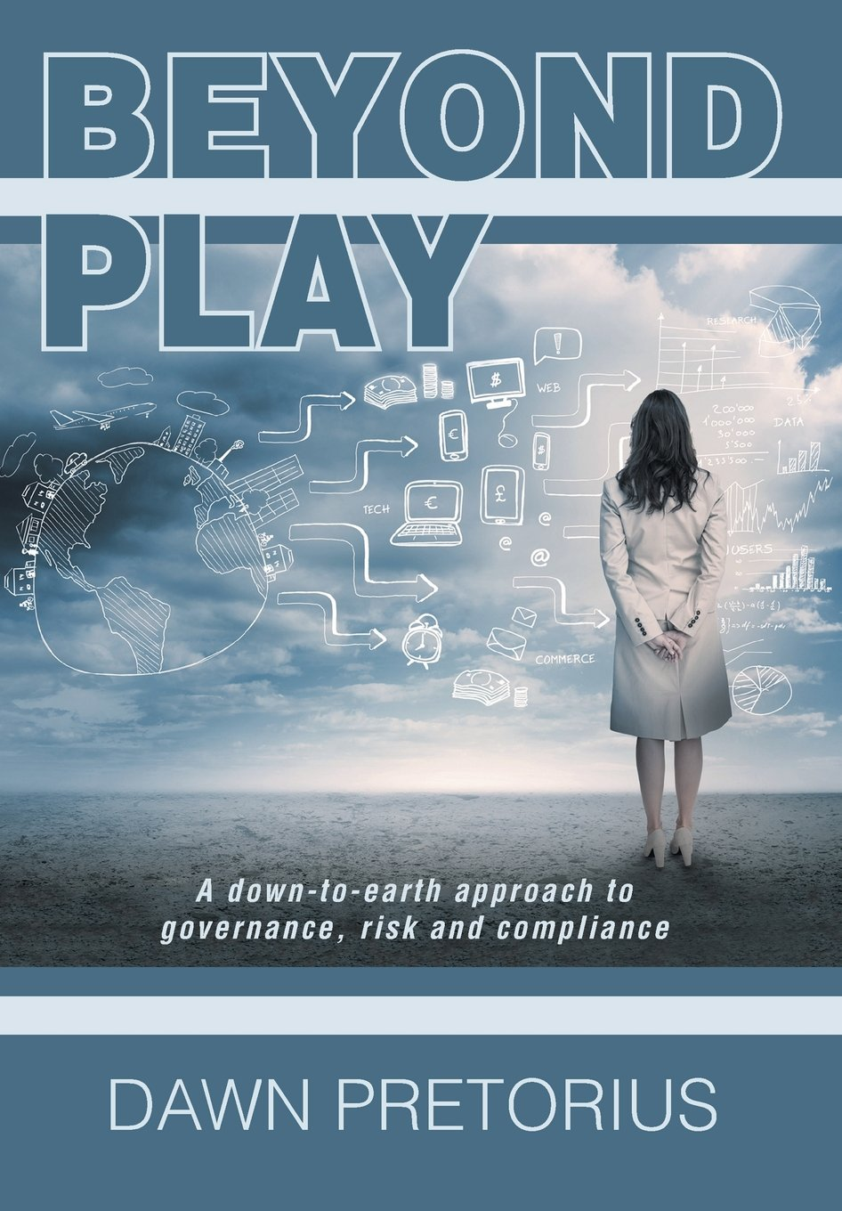 Beyond Play: A Down-To-Earth Approach to Governance, Risk and Compliance pdf