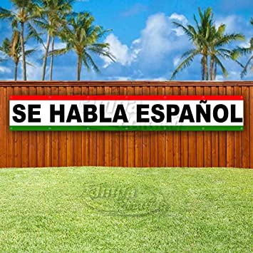 Se Habla Espanol Extra Large 13 Oz Banner Non Fabric Heavy Duty Vinyl Single Sided With Metal Grommets Office Products