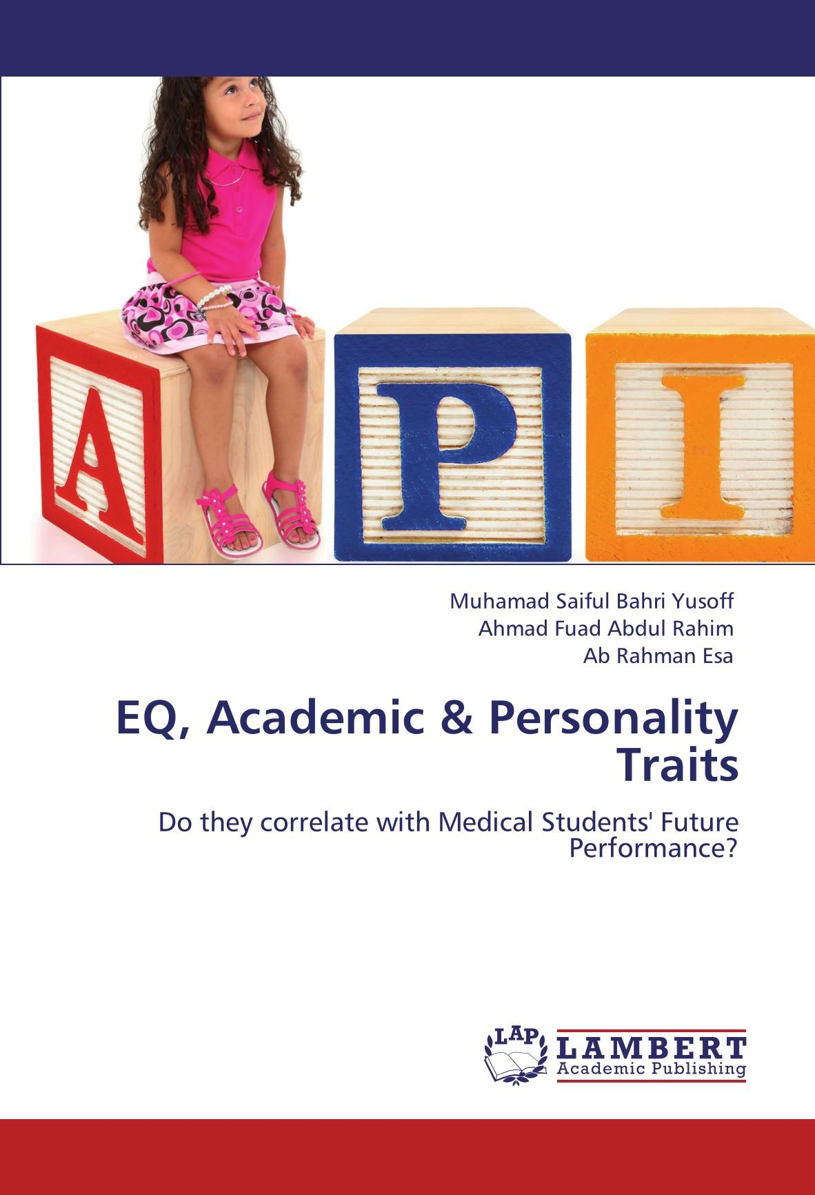 EQ, Academic & Personality Traits: Do they correlate with Medical Students' Future Performance? ebook