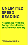 Unlimited Speed Reading: Accelerate Reading, Comprehend better, Enhance Vocabulary (English Edition)