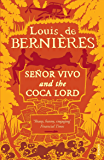 Senor Vivo & The Coca Lord (Latin American Trilogy)
