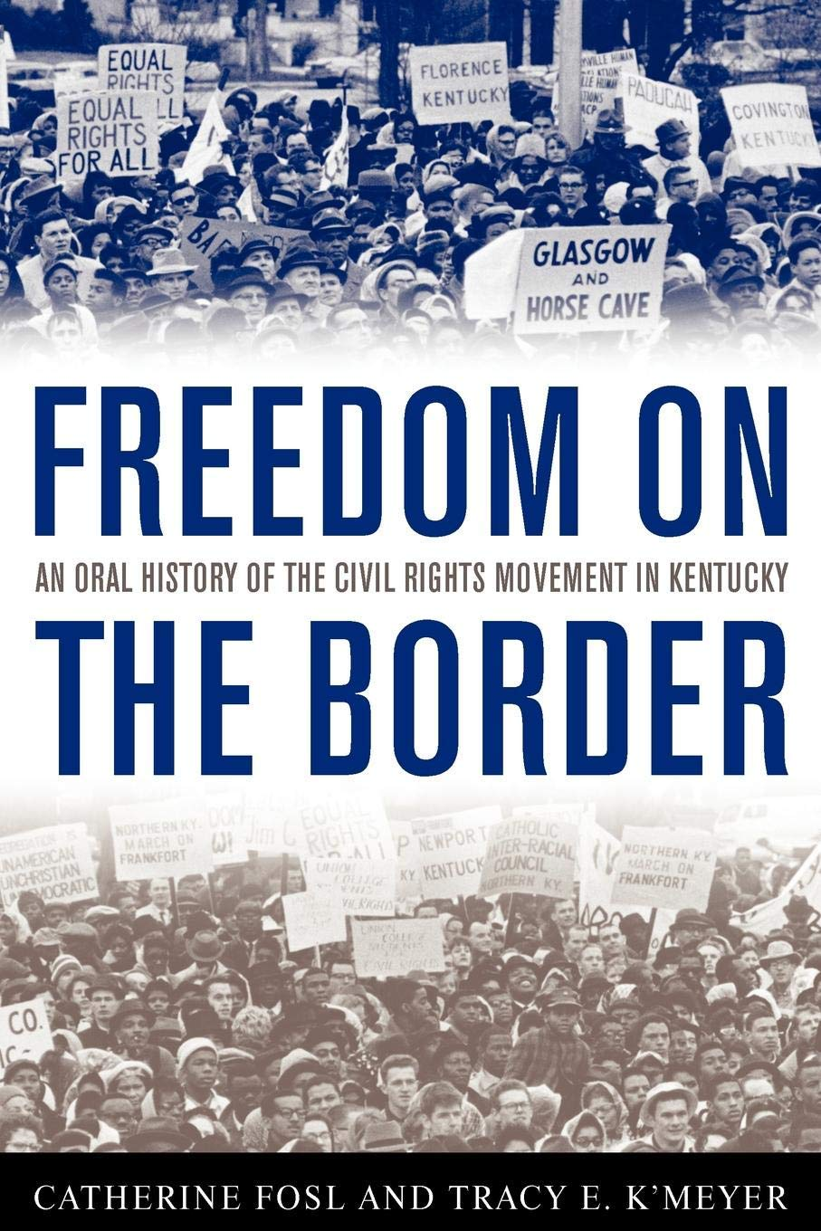 Read Online Freedom on the Border: An Oral History of the Civil Rights Movement in Kentucky (Kentucky Remembered) PDF