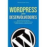 WordPress para Desenvolvedores: Aprenda a criar temas compatíveis com WooCommerce, customizáveis e redistribuíveis