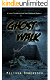 Ghost Walk (A Lacey Fitzpatrick and Sam Firecloud Mystery Book 1)