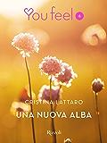 Una nuova alba (Youfeel): L'amore è un'onda di rugiada che travolge tutte le barriere