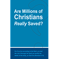 Are Millions of Christians Really Saved?