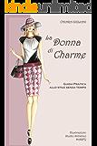 La donna di charme (FORMATO LIQUIDO adatto per e-book readers): Guida pratica allo stile senza tempo