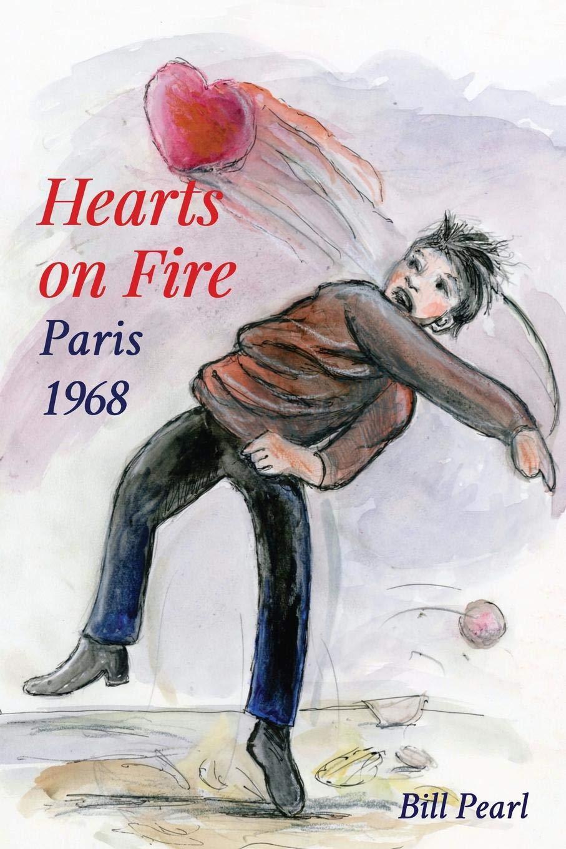 Hearts on Fire, Paris 1968 Paperback – June 1, 2018