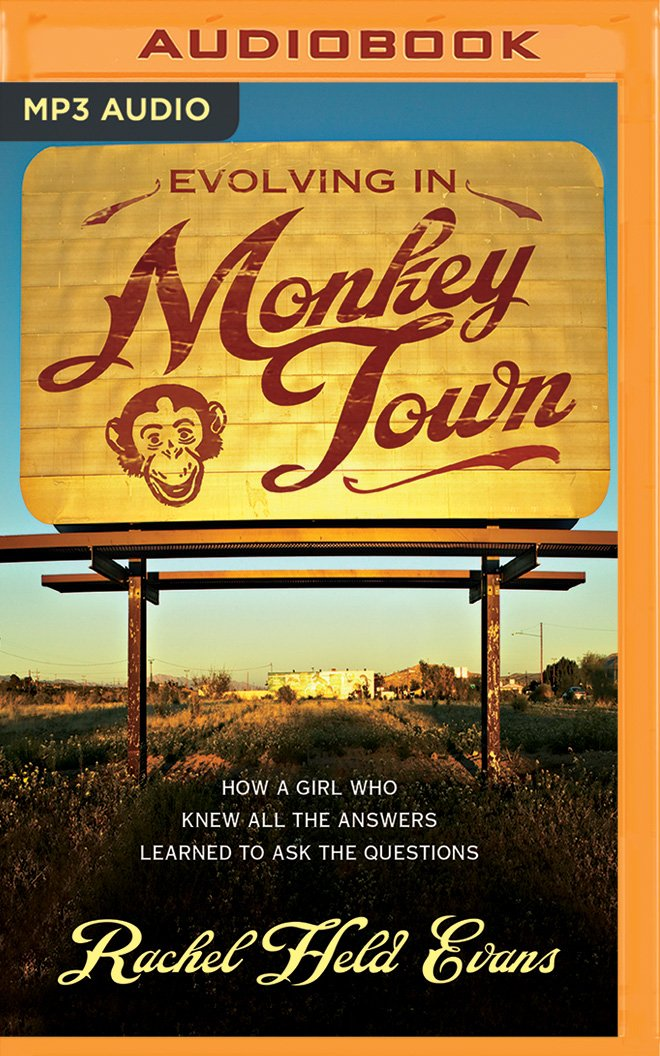Download Evolving in Monkey Town: How a Girl Who Knew All the Answers Learned to Ask the Questions PDF