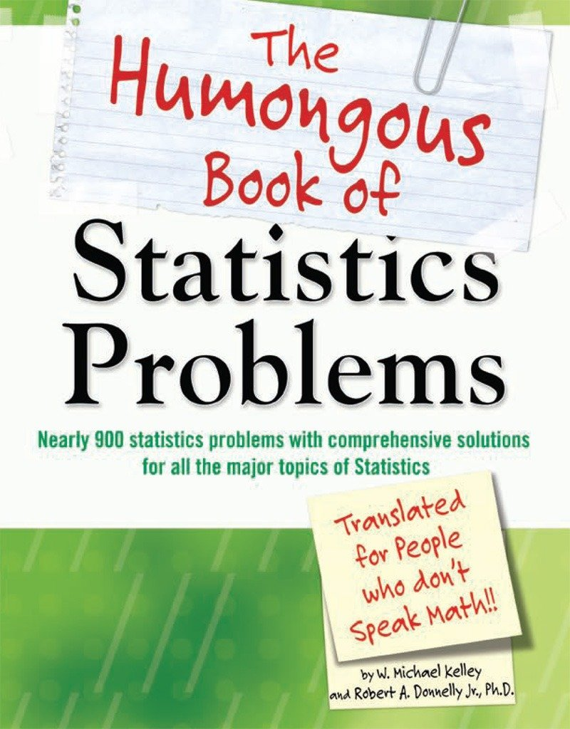 The humongous book of statistics problems w michael kelley robert the humongous book of statistics problems w michael kelley robert a donnelly 9781592578658 amazon books fandeluxe Images