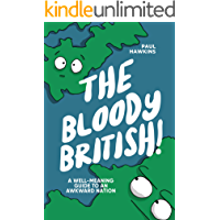 The Bloody British: A Well-Meaning Guide to an Awkward Nation