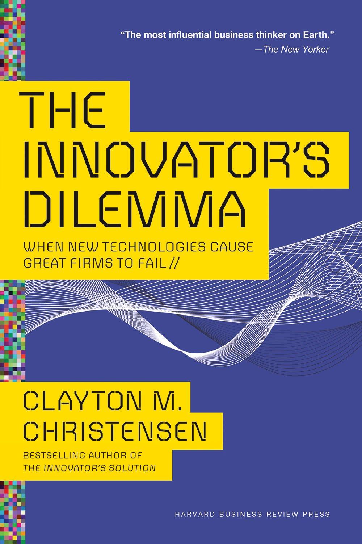 Innovators Dilemma Technologies Cause Great product image