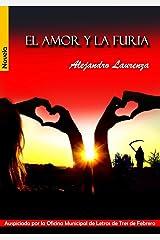 El amor y la furia (Spanish Edition) Kindle Edition