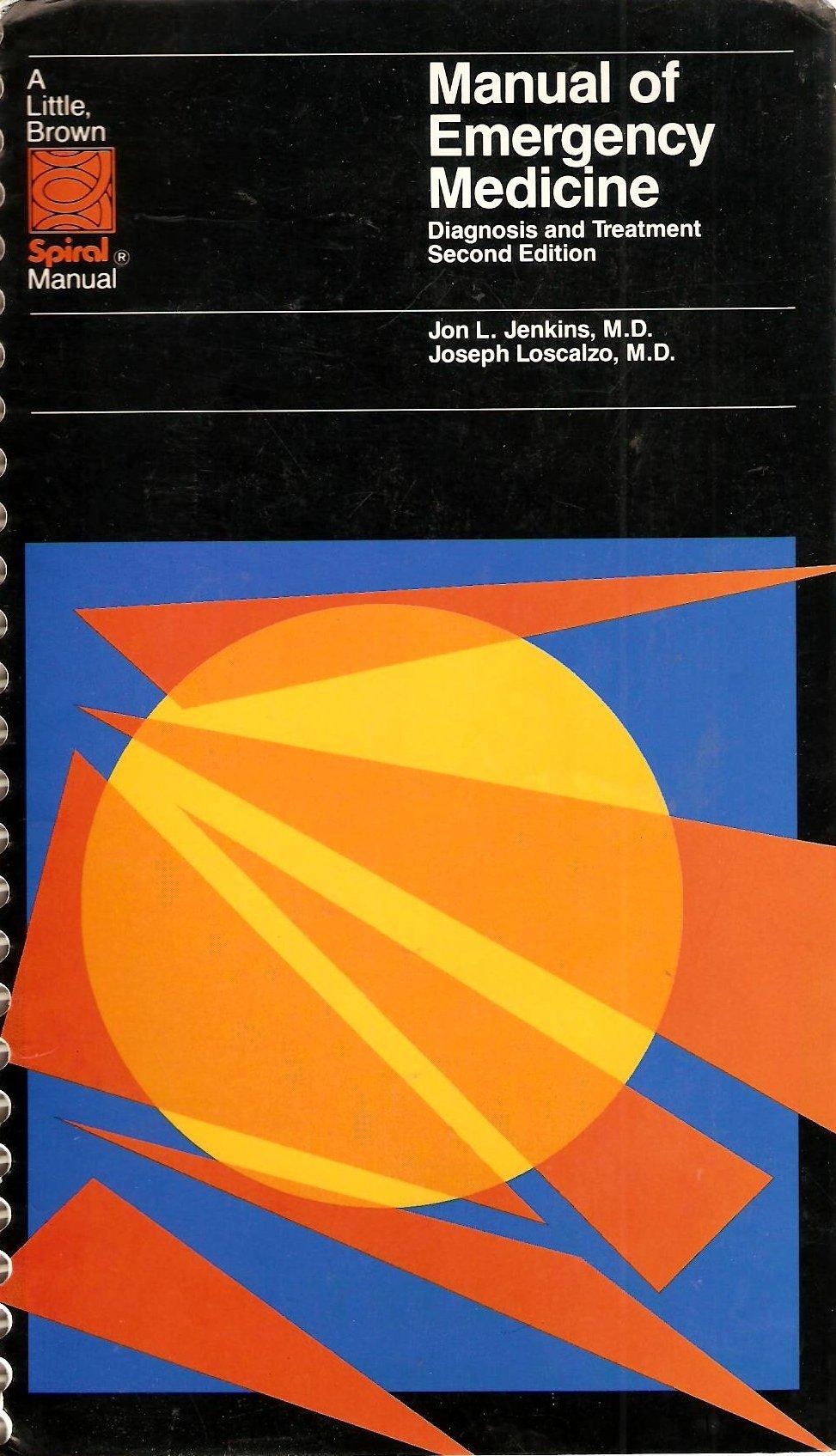 Manual of Emergency Medicine: Diagnosis and Treatment: Jon L. Jenkins,  Joseph Loscalzo: 9780316460552: Textbooks: Amazon Canada