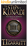 The Steps of Kunadi: (The Mind of Mersius: Part Two) (The Eastern Kingdom Chronicles Book 6)