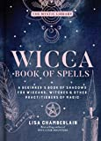 Wicca Book of Spells: A Beginner's Book of Shadows for Wiccans, Witches, and Other Practitioners of Magic: A Beginner's…