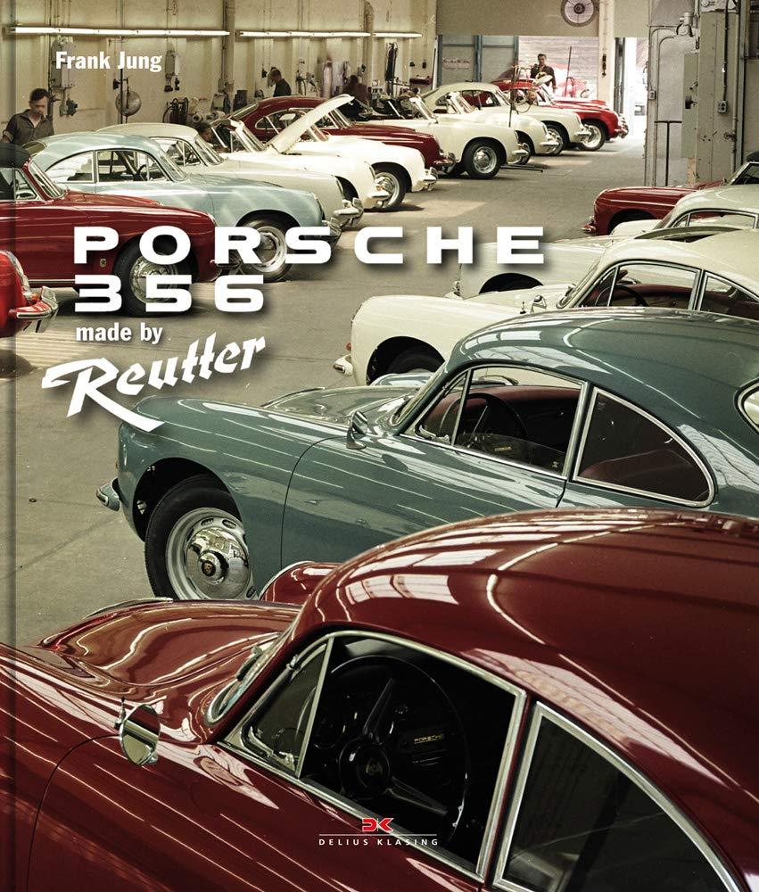 Porsche 356: Made by Reutter by Delius Klasing Verlag Gmbh
