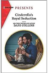 Cinderella's Royal Seduction (Harlequin Presents) Mass Market Paperback