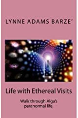 Life with Ethereal Visits Kindle Edition